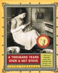 A Thousand Years Over A Hot Stove: A History Of American Women Told Through Food, Recipes, And Remembrances (Paperback)