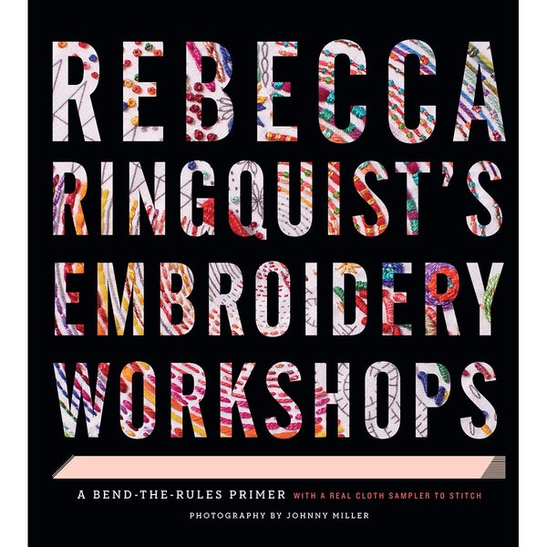Stewart Tabori & Chang Books Rebecca Ringquist's Embroidery Workshops