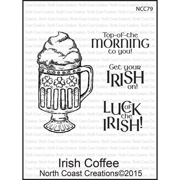 North Coast Creations Cling Rubber Stamp 5inX6.75in Irish Coffee