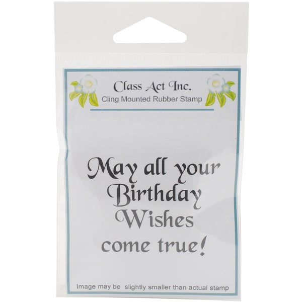 Class Act Cling Mounted Rubber Stamp 2.75inX3.75in May Your Birthday