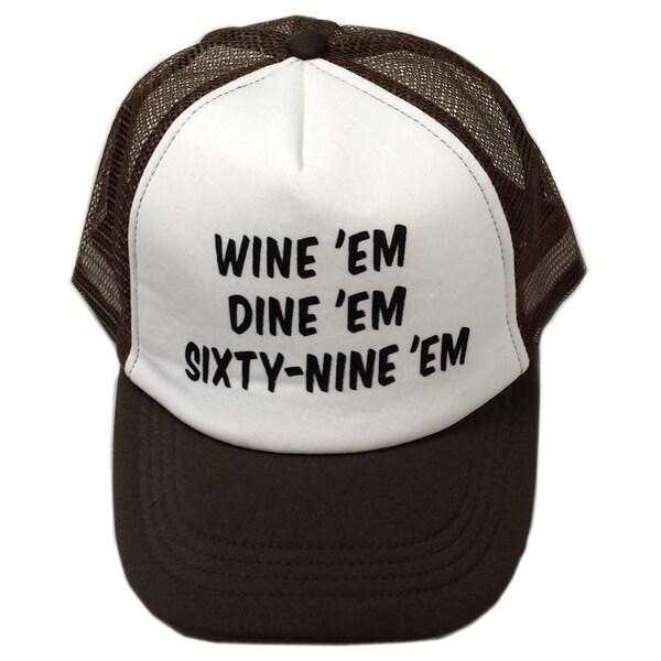 Wine Em Dine Em Sixty-nine Em Trucker Hat