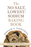 The No-Salt, Lowest-Sodium Baking Book (Paperback)