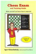 Chess Exam And Training Guide: Rate Yourself And Learn How To Improve (Paperback)
