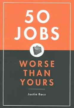 50 Jobs Worse Than Yours (Hardcover)