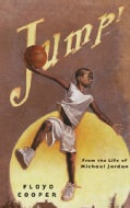 Jump!: From the Life of Michael Jordan (Hardcover)