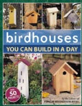 Birdhouses You Can Build In A Day (Paperback)