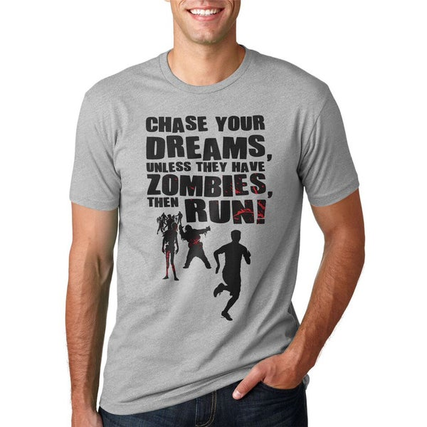'Chase Your Dreams Unless They Have Zombies' T-shirt