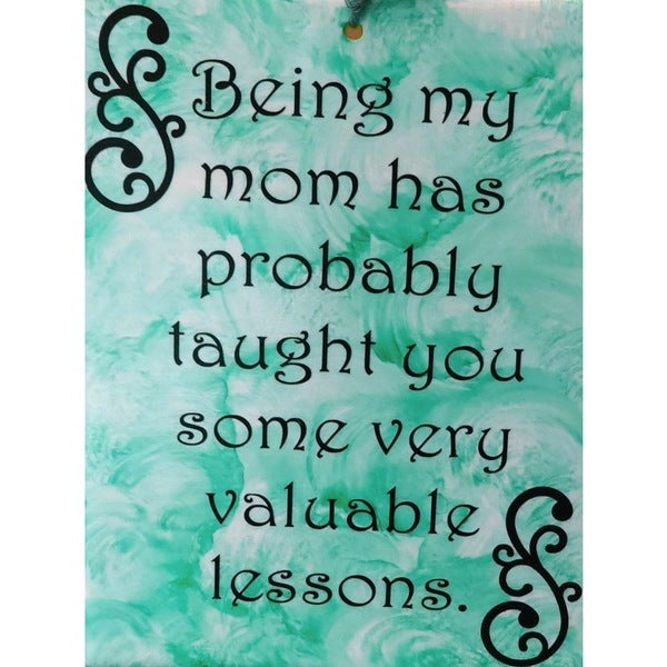 Mom Lessons Ceramic Tile with Vinyl Sign