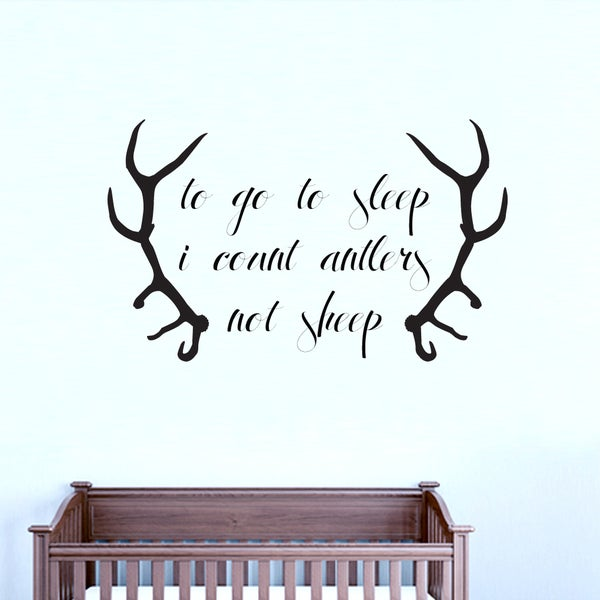 To Go To Sleep I Count Antlers - Wall Decal - 30x16