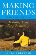 Making Friends: Training Your Dog Positively (Paperback)