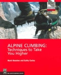 Alpine Climbing: Techniques to Take You Higher (Paperback)