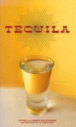 Tequila: A Traditional Art of Mexico (Hardcover)