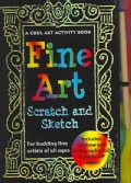 Fine Art Scratch and Sketch: A Cool Art Activity Book for Budding Fine Artists of All Ages (Spiral bound)