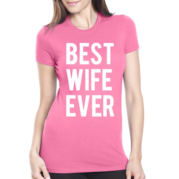 Women's Best Wife Ever Wedding Cotton T-shirt