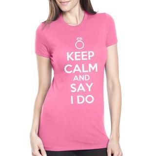 Women's Keep Calm and Say I Do Fiance Wedding Cotton T-shirt
