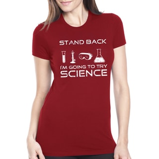 Women's Stand Back I'm Going To Try Science Cotton T-shirt