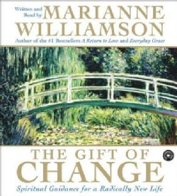 The Gift of Change: Spiritual Guidance for a Radically New Life (CD-Audio)