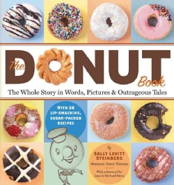 The Donut Book: The Whole Story in Words, Pictures & Outrageous Tales (Paperback)