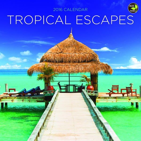 2016 Tropical Escapes Wall Calendar