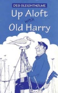 Up Aloft With Old Harry (Paperback)