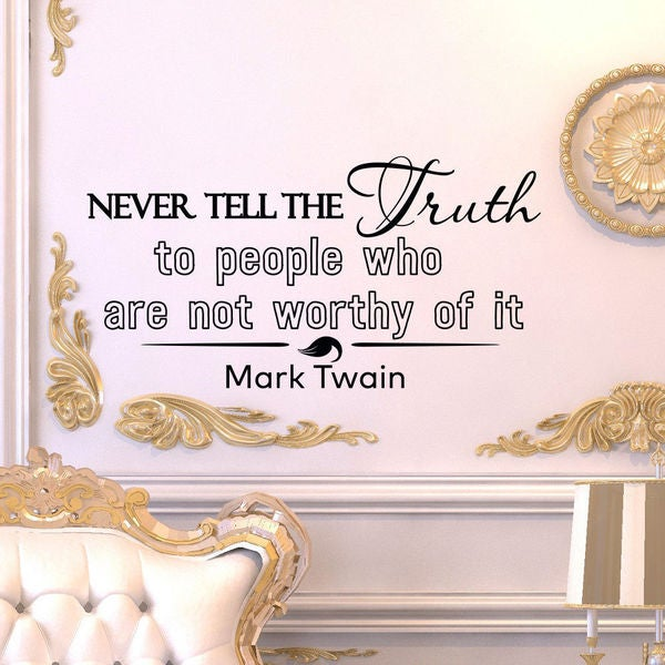 Mark Twain Quote Never Tell The Truth To People Who Are Not Wothy of It Vinyl Wall Art Decal Sticker