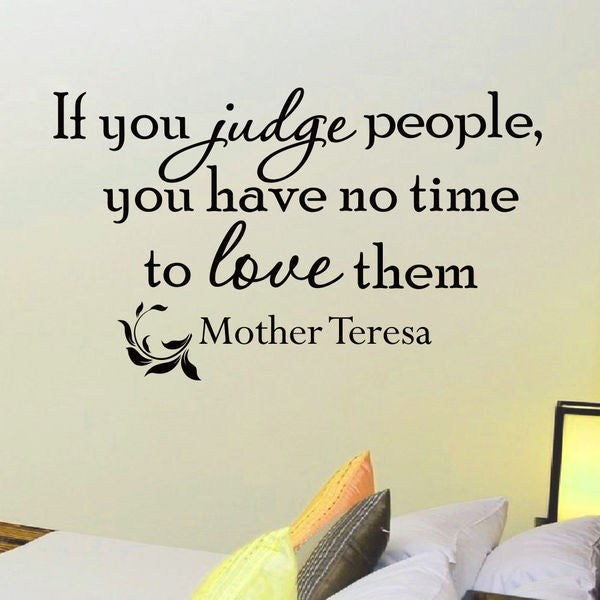 Mother Teresa Quote If You Judge