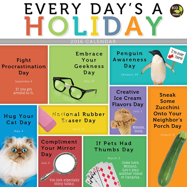 2016 Every Days A Holiday Wall Calendar