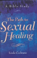 The Path to Sexual Healing: A Bible Study (Paperback)