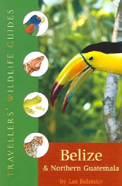 Travellers' Wildlife Guides Belize & Northern Guatemala (Paperback)