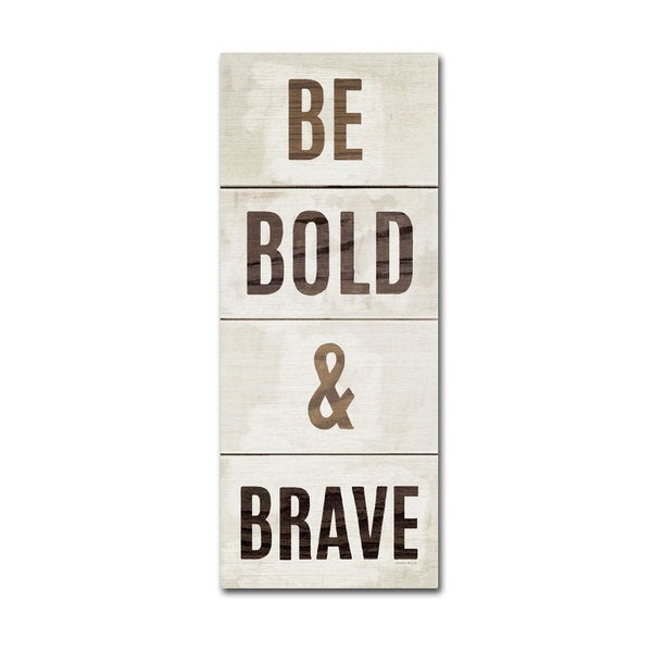 Michael Mullan 'Wood Sign Bold and Brave on White Panel' Canvas Art