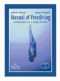 Manual Of Freediving: Underwater On A Single Breath (Paperback)