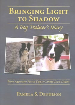 Bringing Light To Shadow: A Dog Trainer's Diary (Paperback)