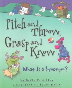 Pitch And Throw, Grasp And Know: What Is A Synonym? (Hardcover)