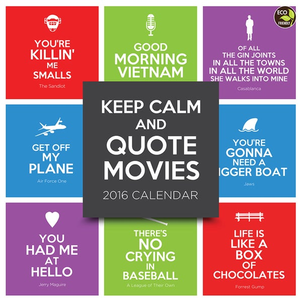 2016 Keep Calm and Quote Movies Wall Calendar