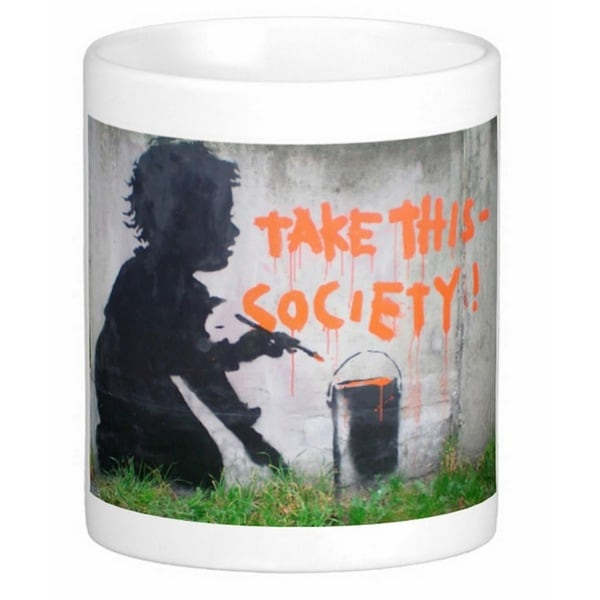 'Take This Society' London Banksy Art Coffee Mug