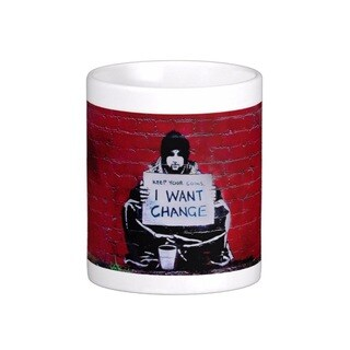 'Keep Your Coins I Want Change' Melbourne Banksy Art Coffee Mug