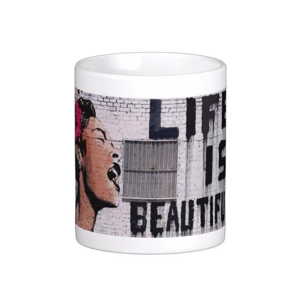 'Life is Beautiful' Banksy Art Coffee Mug