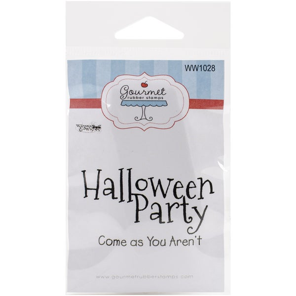 Gourmet Rubber Stamps Cling Stamps 2.75inX4.75inHalloween Party...Come As You Aren't