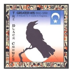 Black Crowes - Greatest Hits 1990-1999: A Tribute to a Work in Progress