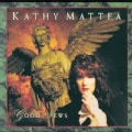 Kathy Mattea - Good News