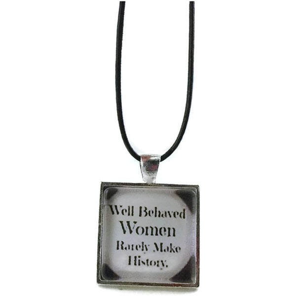 Mama Designs Well Behaved Woman Rarely Make History Square Pendant