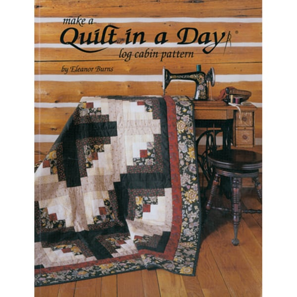 Quilt In A DayMake A Quilt In A Day Log Cabin Pattern
