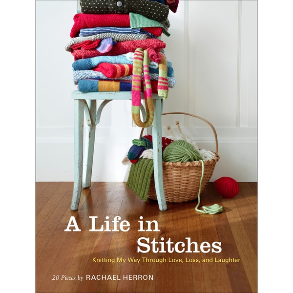 Chronicle BooksA Life In Stitches