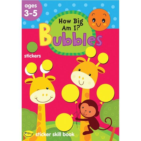 Bubbles Sticker Skill BookHow Big Am I? Ages 35