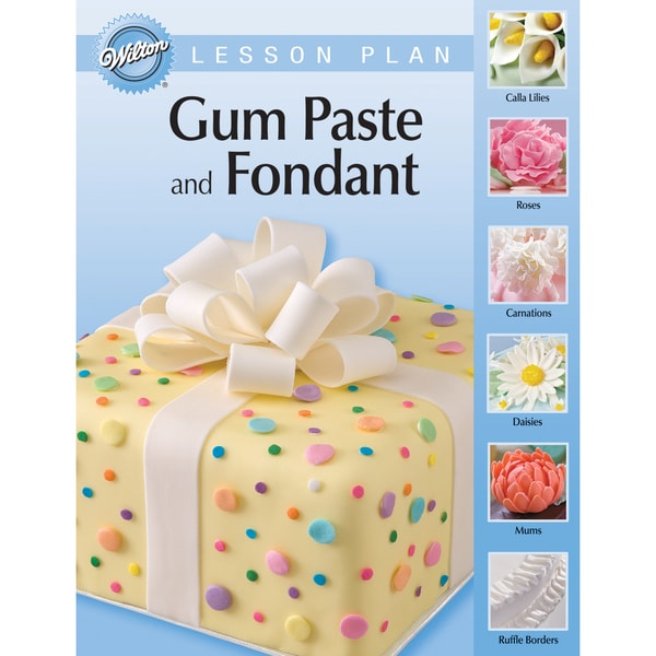 Wilton Lesson Plan In EnglishGum Paste & Fondant
