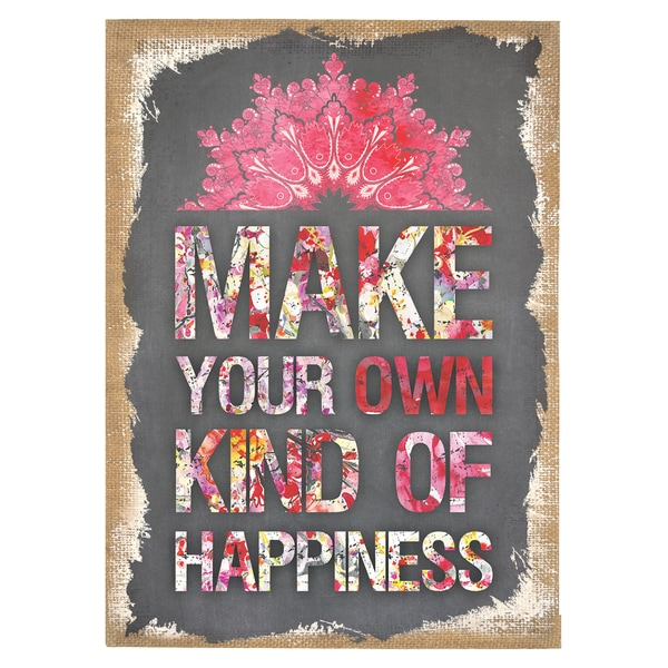 Stratton Home Decor Make Your Own Happiness Printed Burlap Art