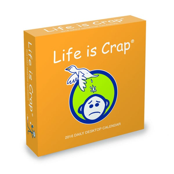 2016 Life is Crap Daily Desktop Calendar