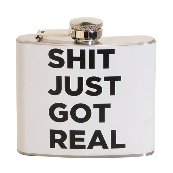 Shit Just Got Real Fun 5-ounce White Party Flask