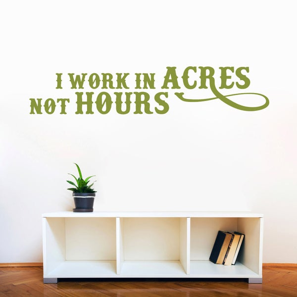 I Work In Acres Not Hours 36-inch x 7-inch Farming Wall Decal