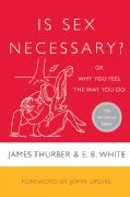 Is Sex Necessary?: Or Why You Feel the Way You Do (Paperback)